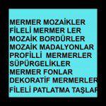 MERMER MOZAİKLER,PATLATMA TAŞLAR